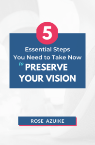 5 Essential Steps You Need to Take Now to Preserve Your Vision