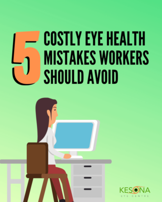 5 Costly Eye Health Mistakes Workers Should Avoid