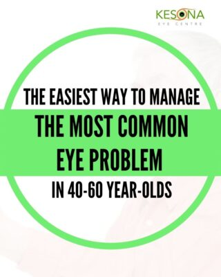 The Easiest Way to Manage the Most Common Eye problem in 40-60 Year Olds
